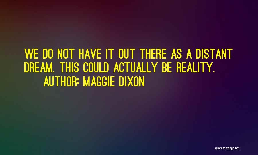 Dixon Quotes By Maggie Dixon