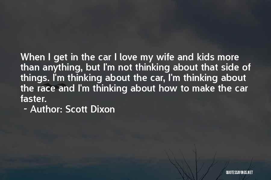Dixon Quotes By Scott Dixon