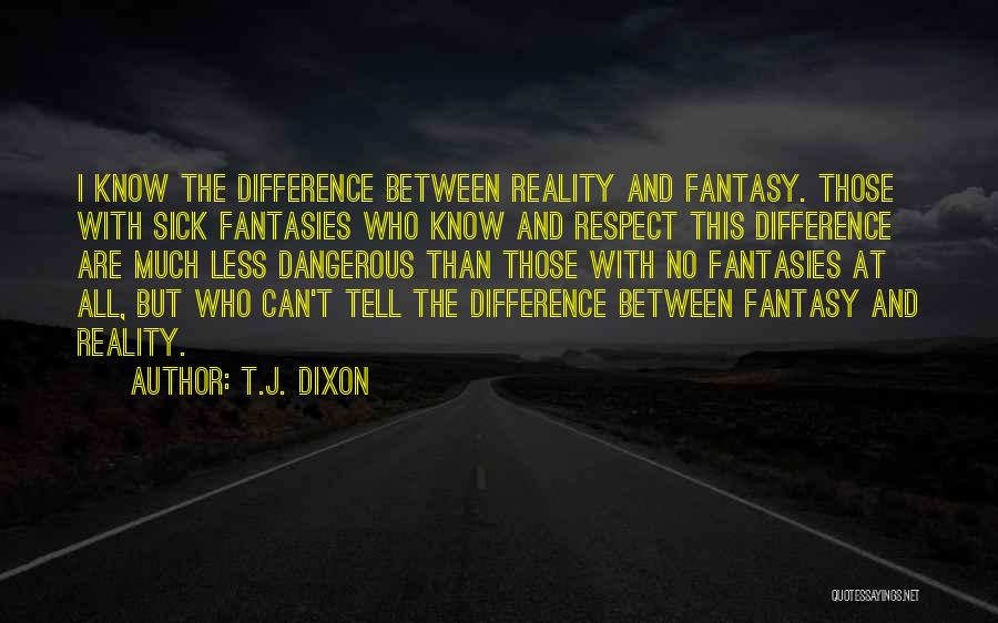 Dixon Quotes By T.J. Dixon