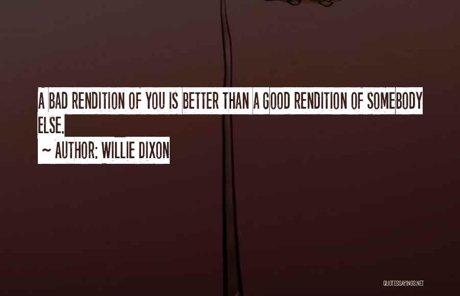 Dixon Quotes By Willie Dixon