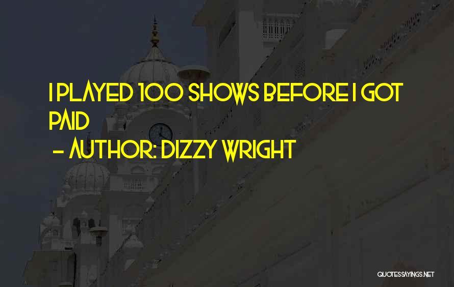 Dizzy Wright Quotes 1676030