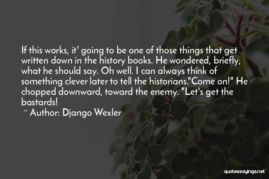 Django Wexler Quotes 1450699