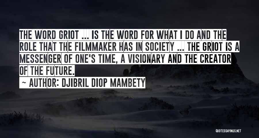 Djibril Diop Mambety Quotes 603940
