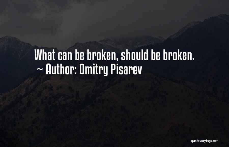 Dmitry Pisarev Quotes 1062207