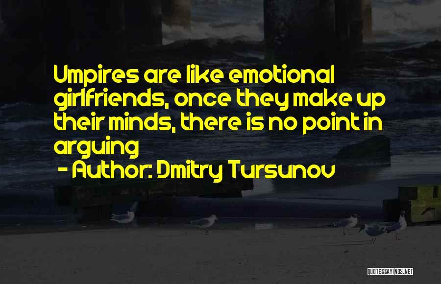 Dmitry Tursunov Quotes 572976