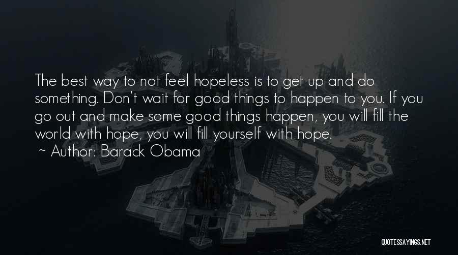 Do Good Things For Others Quotes By Barack Obama