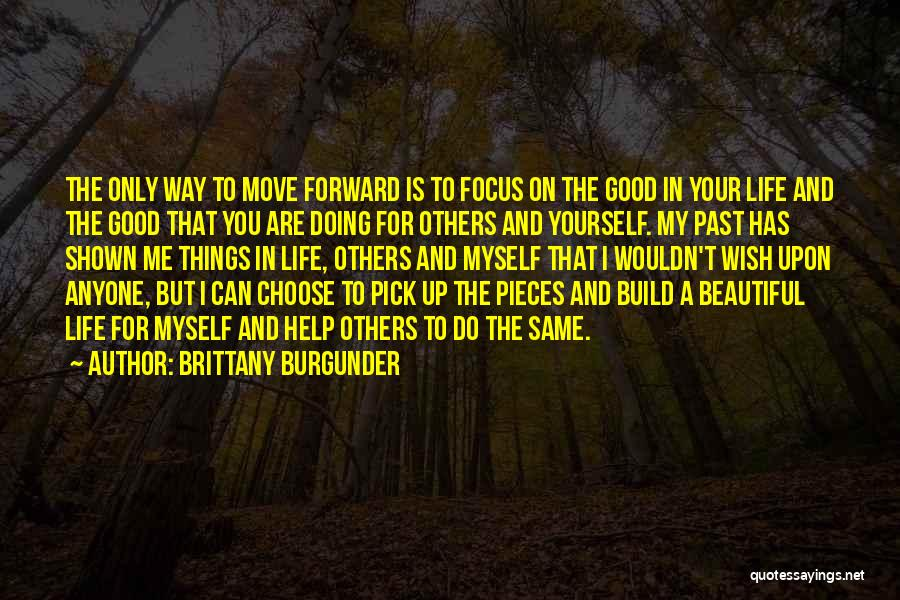 Do Good Things For Others Quotes By Brittany Burgunder
