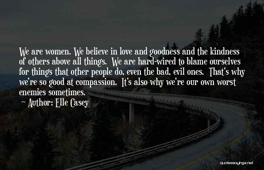 Do Good Things For Others Quotes By Elle Casey