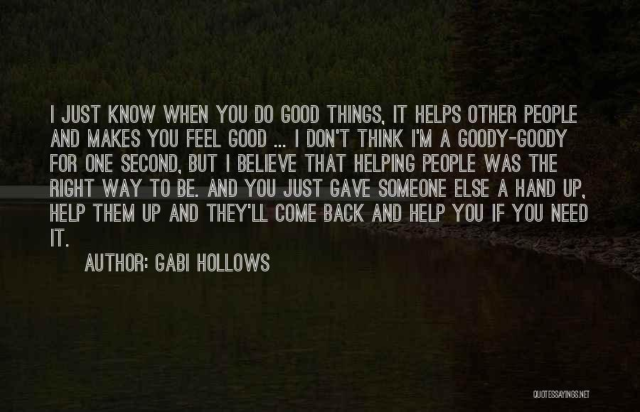 Do Good Things For Others Quotes By Gabi Hollows
