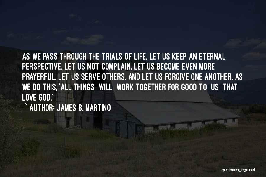 Do Good Things For Others Quotes By James B. Martino