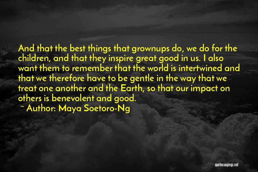 Do Good Things For Others Quotes By Maya Soetoro-Ng