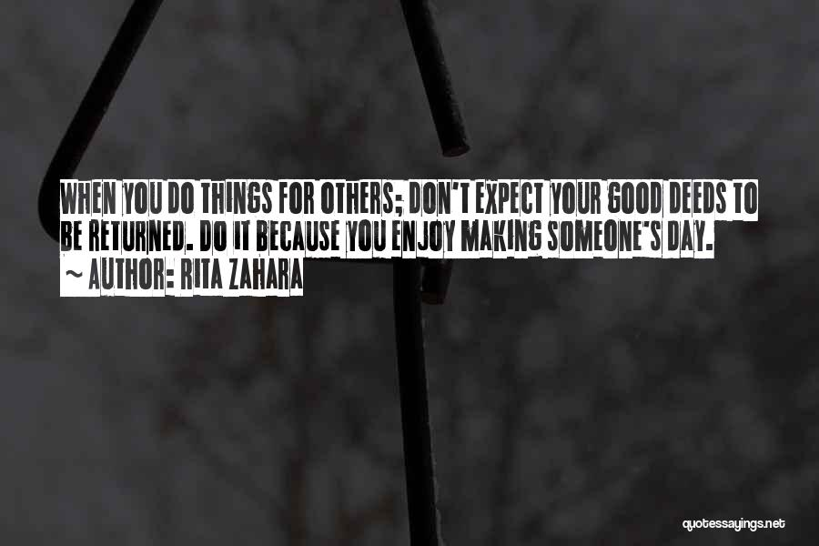 Do Good Things For Others Quotes By Rita Zahara