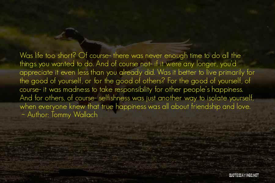 Do Good Things For Others Quotes By Tommy Wallach