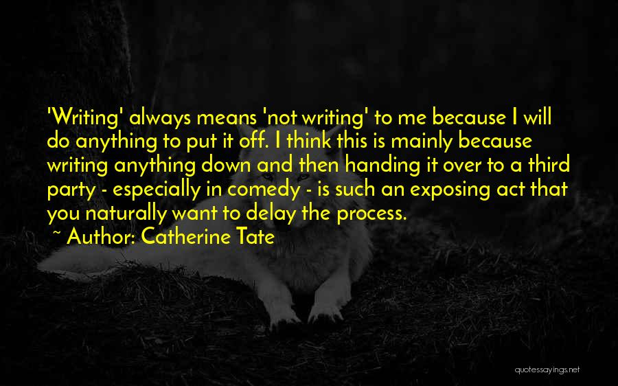Do Not Delay Quotes By Catherine Tate