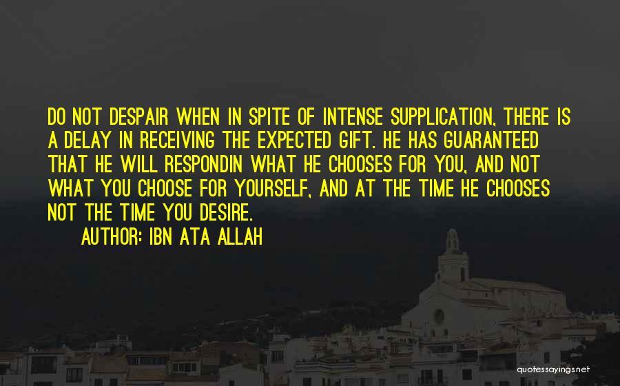 Do Not Delay Quotes By Ibn Ata Allah