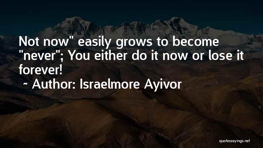 Do Not Delay Quotes By Israelmore Ayivor