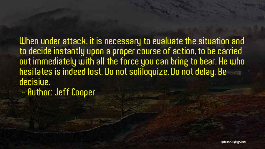 Do Not Delay Quotes By Jeff Cooper