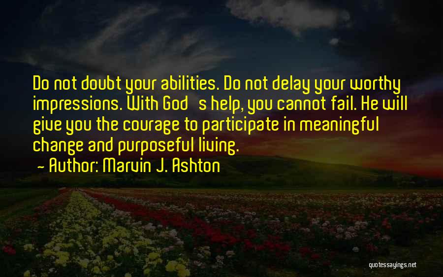 Do Not Delay Quotes By Marvin J. Ashton