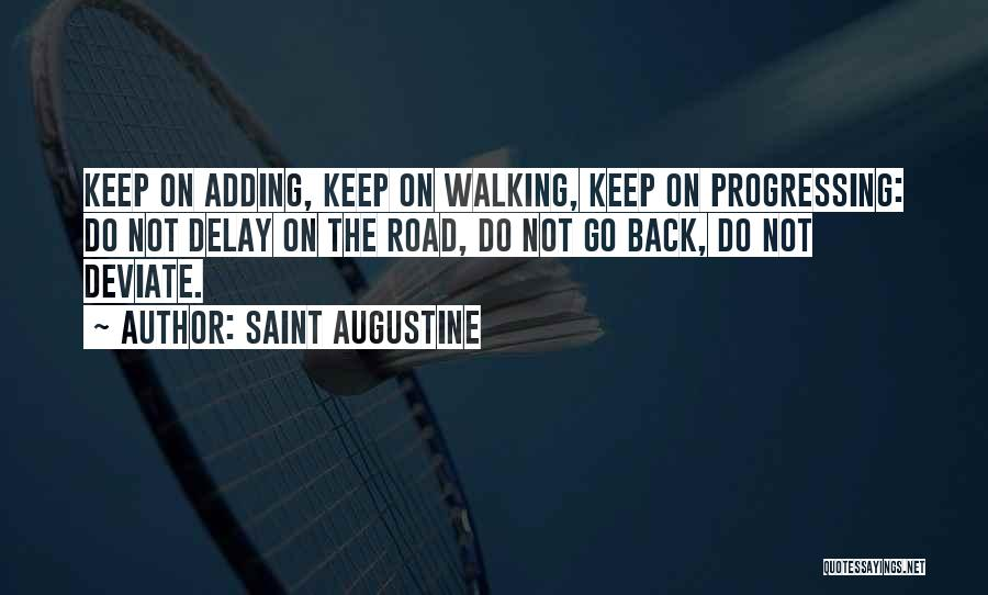 Do Not Delay Quotes By Saint Augustine