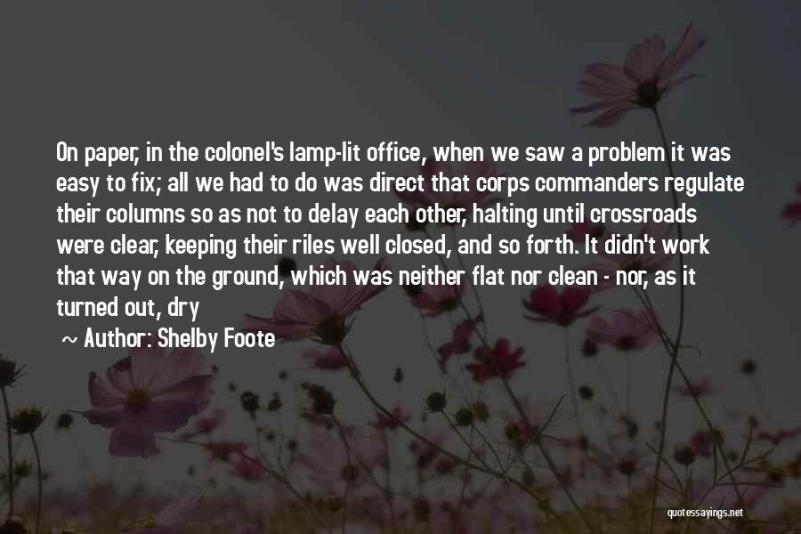 Do Not Delay Quotes By Shelby Foote