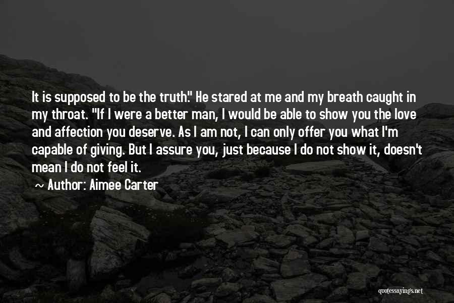 Do Not Deserve Love Quotes By Aimee Carter
