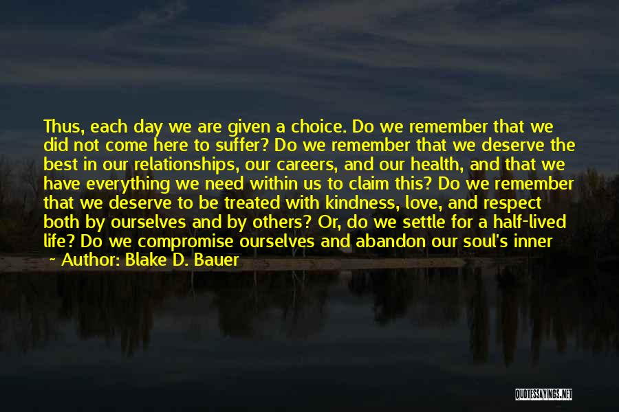 Do Not Deserve Love Quotes By Blake D. Bauer