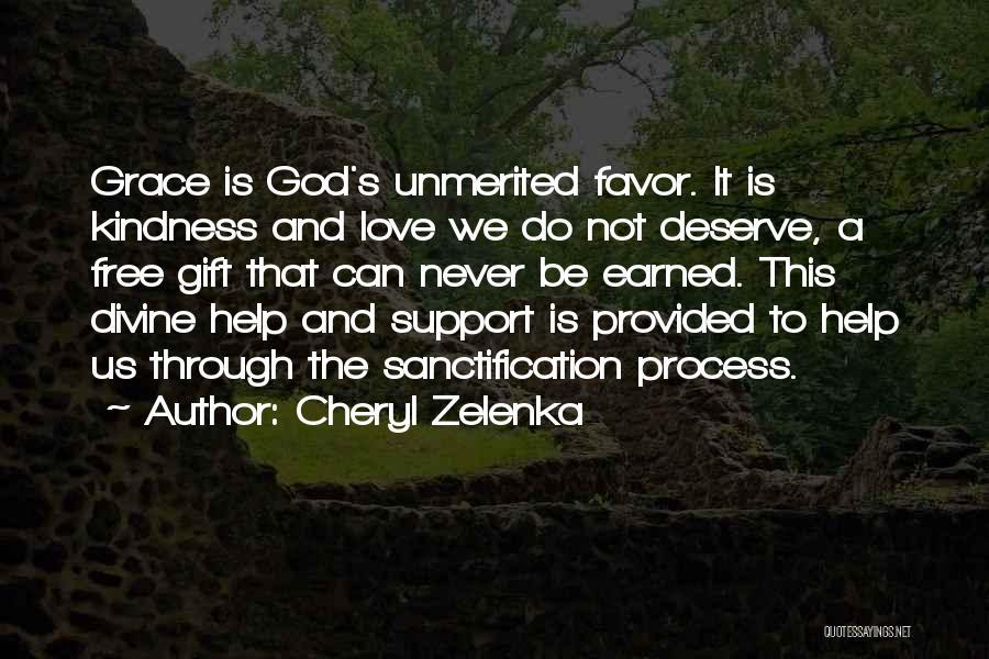 Do Not Deserve Love Quotes By Cheryl Zelenka