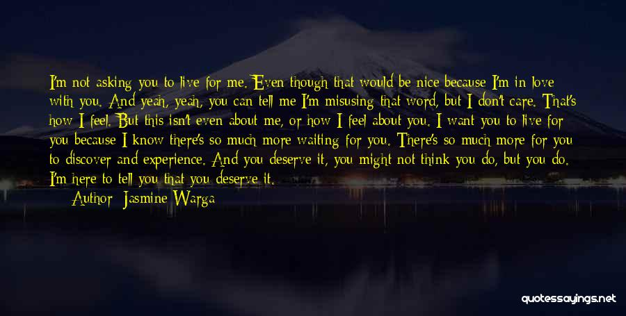 Do Not Deserve Love Quotes By Jasmine Warga