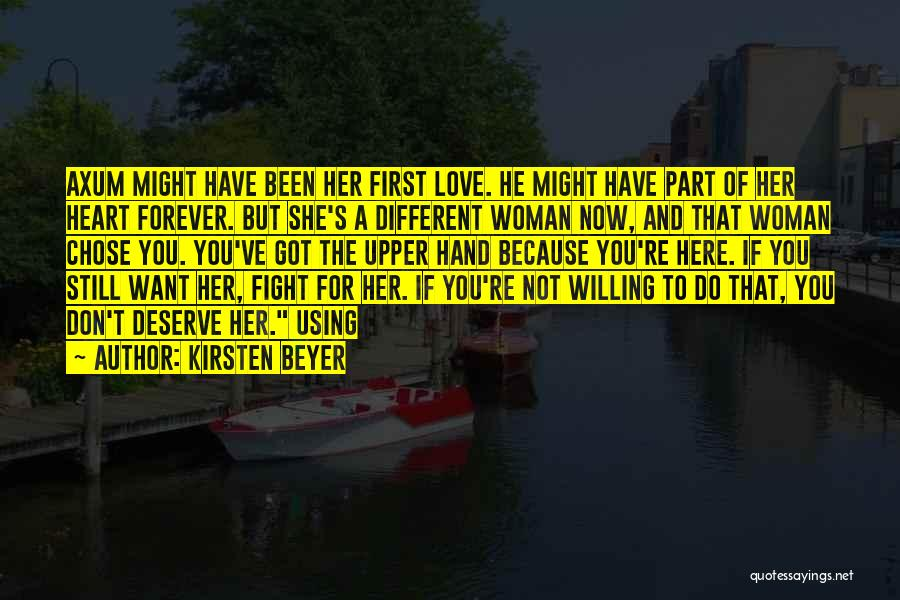 Do Not Deserve Love Quotes By Kirsten Beyer