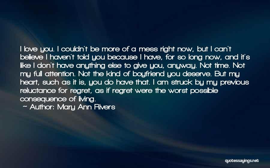 Do Not Deserve Love Quotes By Mary Ann Rivers