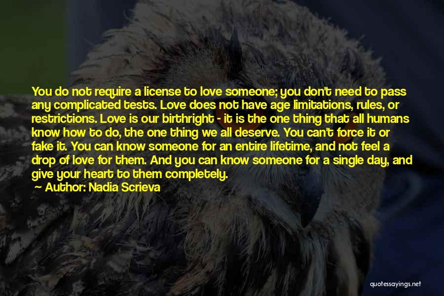 Do Not Deserve Love Quotes By Nadia Scrieva