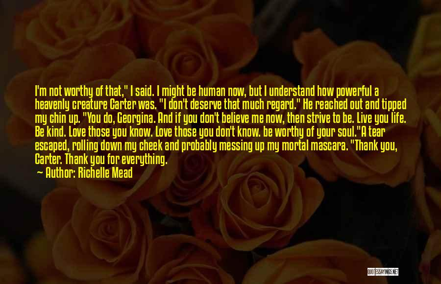Do Not Deserve Love Quotes By Richelle Mead