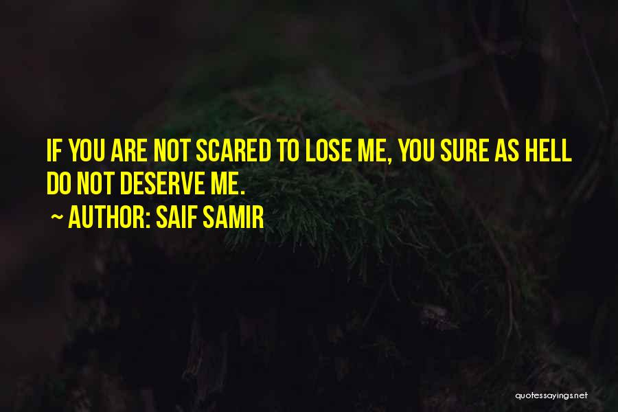 Do Not Deserve Love Quotes By Saif Samir