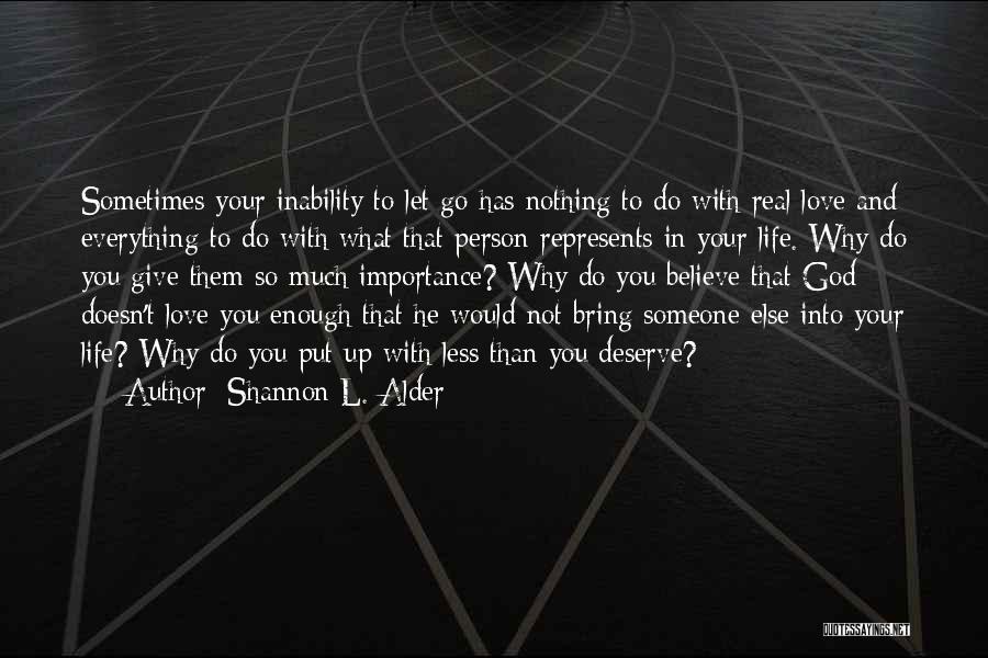 Do Not Deserve Love Quotes By Shannon L. Alder