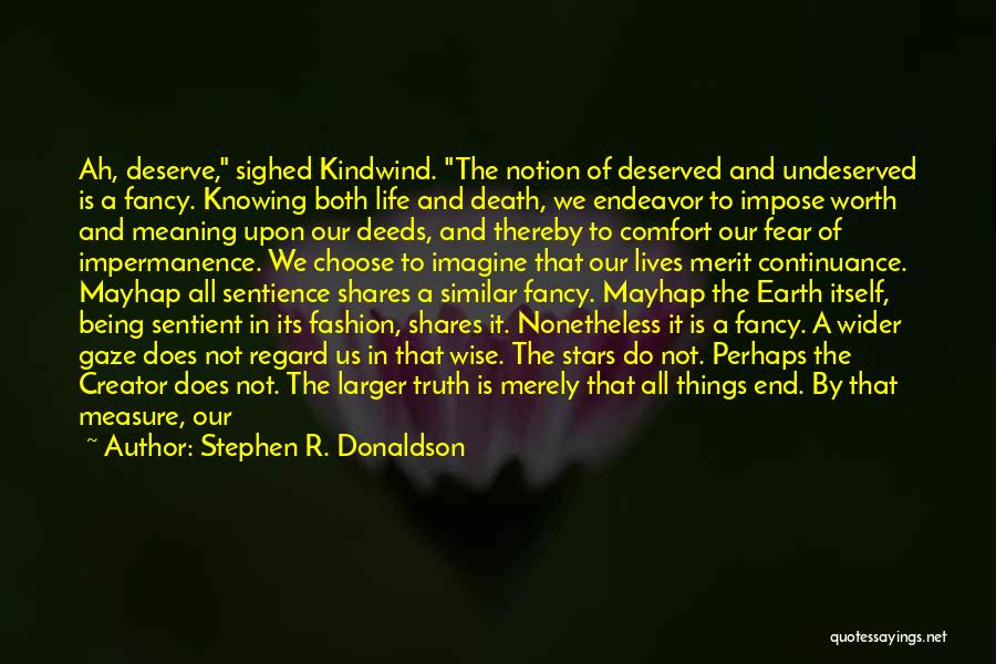 Do Not Deserve Love Quotes By Stephen R. Donaldson