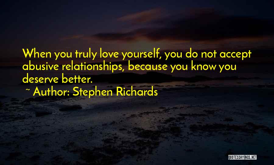 Do Not Deserve Love Quotes By Stephen Richards