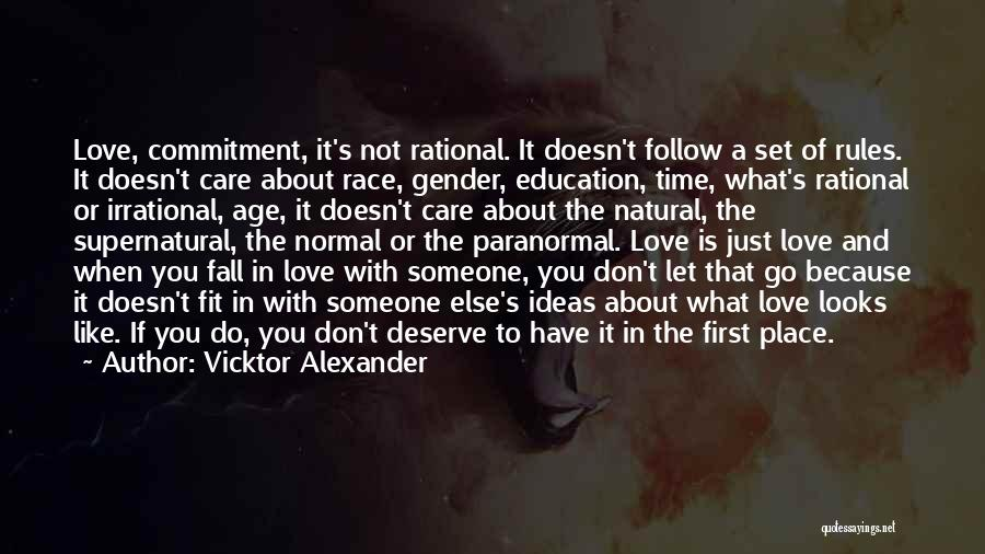 Do Not Deserve Love Quotes By Vicktor Alexander