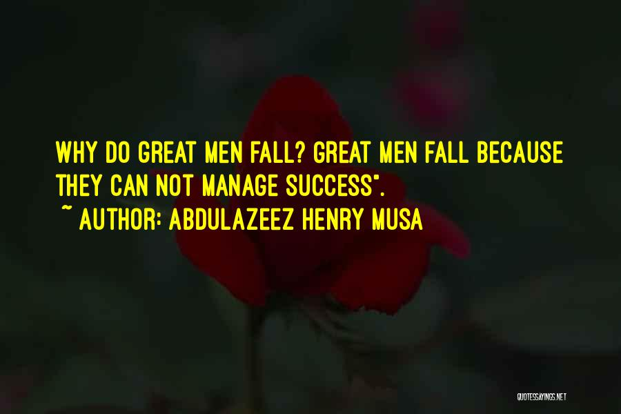 Do Not Fall Quotes By Abdulazeez Henry Musa