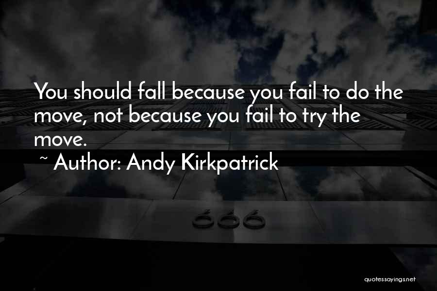 Do Not Fall Quotes By Andy Kirkpatrick