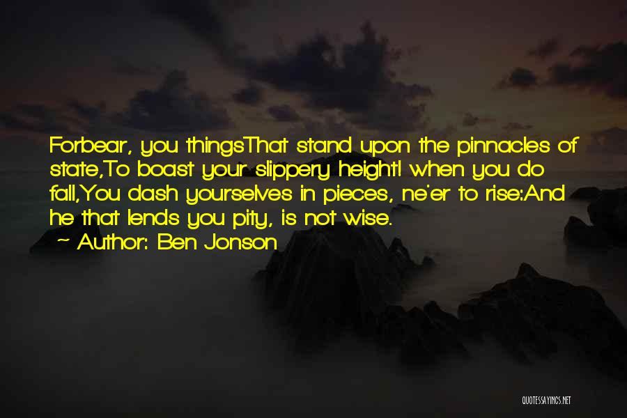 Do Not Fall Quotes By Ben Jonson