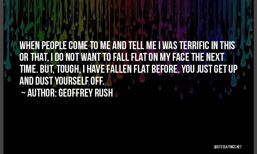 Do Not Fall Quotes By Geoffrey Rush