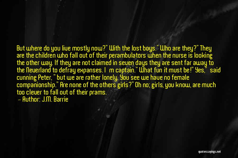 Do Not Fall Quotes By J.M. Barrie