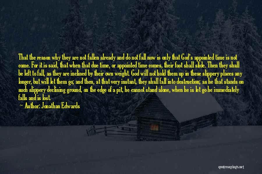 Do Not Fall Quotes By Jonathan Edwards