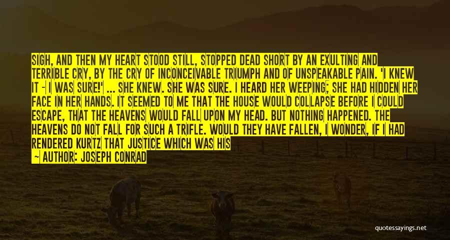 Do Not Fall Quotes By Joseph Conrad