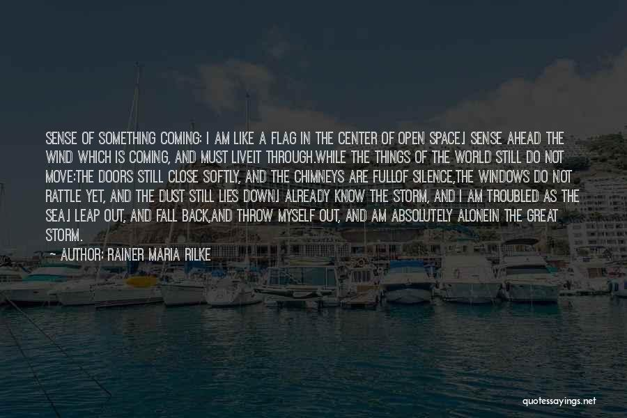 Do Not Fall Quotes By Rainer Maria Rilke