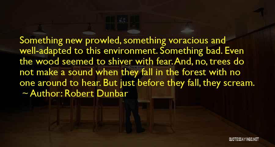 Do Not Fall Quotes By Robert Dunbar