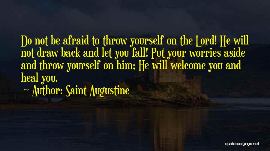 Do Not Fall Quotes By Saint Augustine
