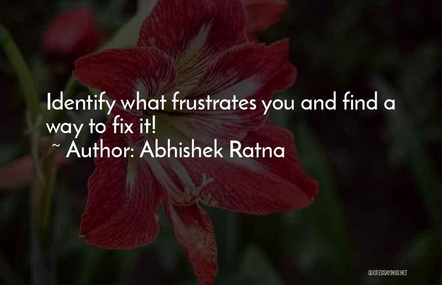 Do Not Frustrate Quotes By Abhishek Ratna