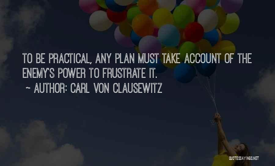 Do Not Frustrate Quotes By Carl Von Clausewitz