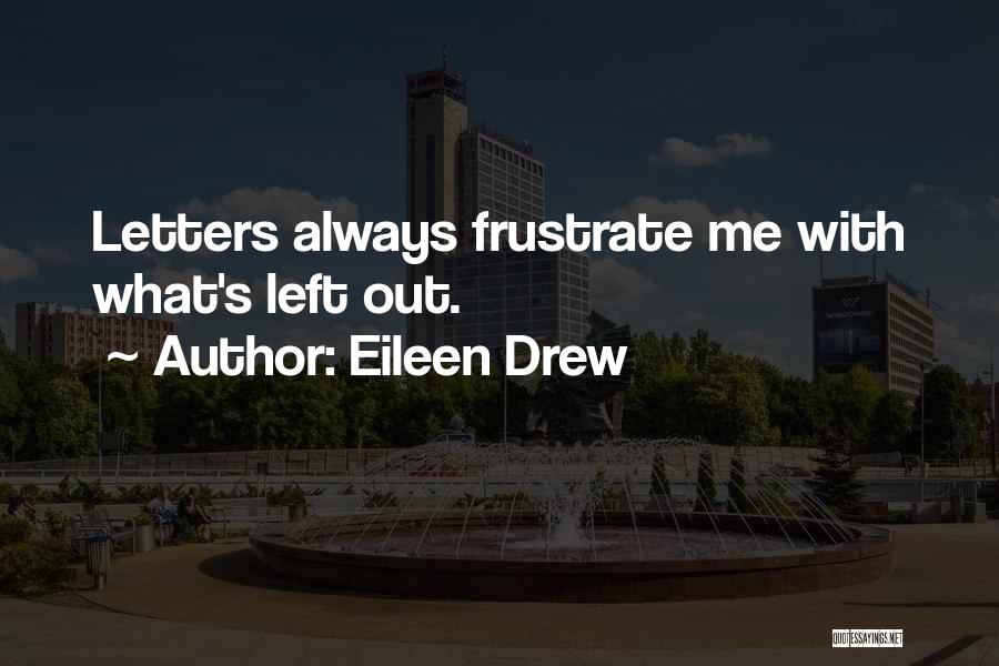 Do Not Frustrate Quotes By Eileen Drew